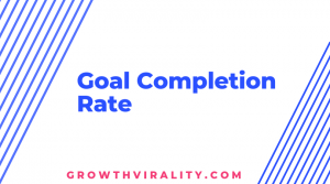 goal completion rate